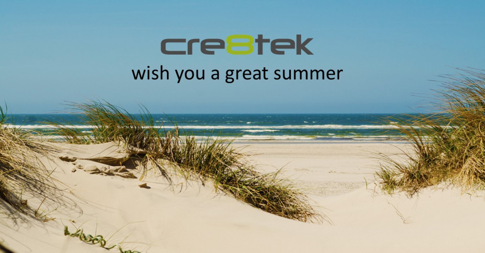 Cre8tek wish you a great summer! Keep progress on your projects!